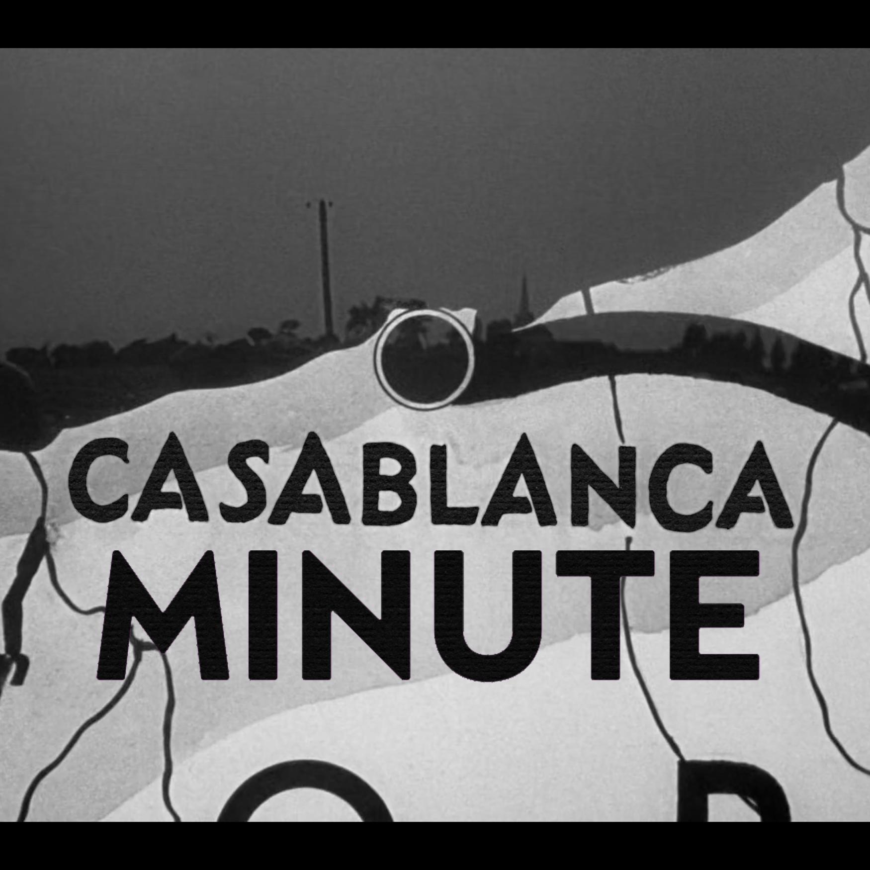 Casablanca Minute
